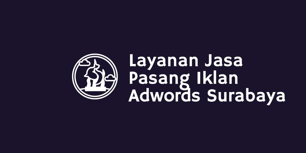 Layanan Jasa Pasang Iklan Adwords Surabaya